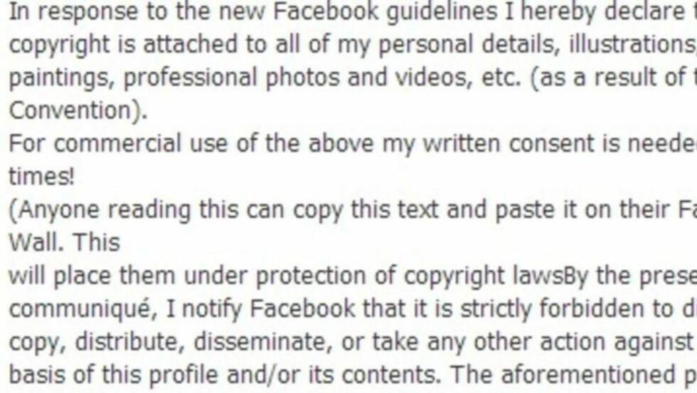 HJELPER IKKE:  Denne meldinen er opprinnelig fra 2012 og har ingen betydning for dine rettigheter på Facebook. I den siste har lignende «juridiske» tekster sirkulert på Facebook, og de er fortsatt like nytteløse. Foto: Skjermdump