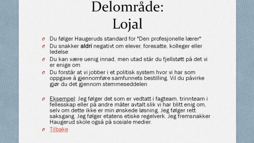 - ULOVLIG: Reglene som er formulert i Powerpoint-presentasjonen «Standarder for den profesjonelle lærer på Haugerud skole» er ulovlige, mener juristene Anine Kierulf og Jon Wessel-Aas.
