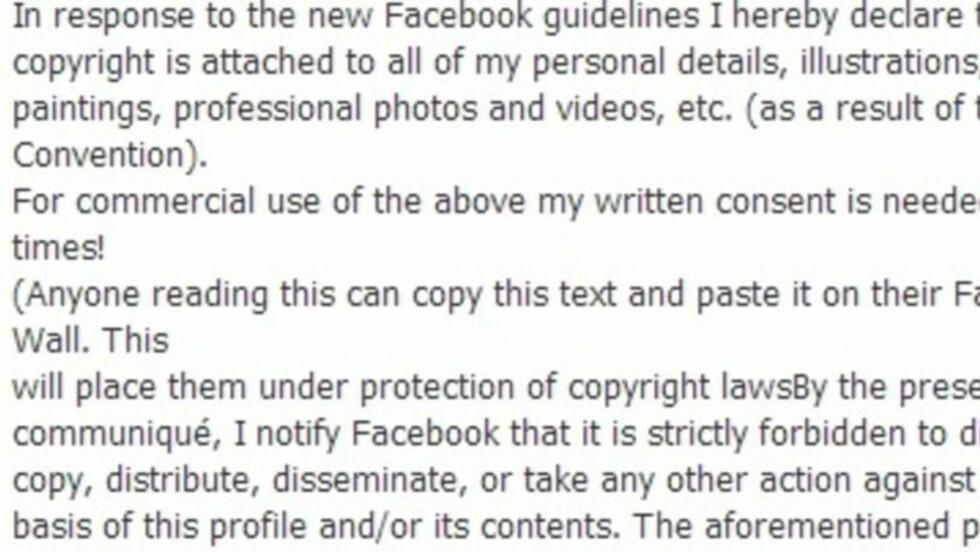 HJELPER IKKE: Denne meldinen er opprinnelig fra 2012 og det ble den gang bevist at den ikke fungerte. I den siste har lignende «juridiske» tekster sirkulert på Facebook, og de er like nytteløse. Foto: Skjermdump