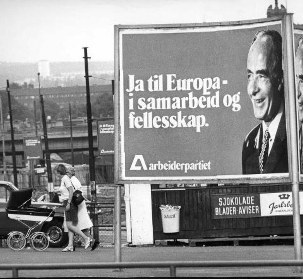 BRATTELI: Valgkamp foran folkeavstemingen om EF: Ja til EF-plakat med statsminister Trygve Bratteli. Foto: NTB / Scanpix