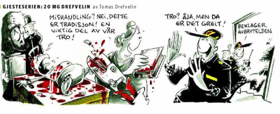 STRIPE: Det var denne tegneseriestripa som sto på trykk i Dagbladet i gårsdagens avis og som nå vekker oppsikt enkelte steder. Illustrasjon: Tomas Drefvelin/ Dagbladet