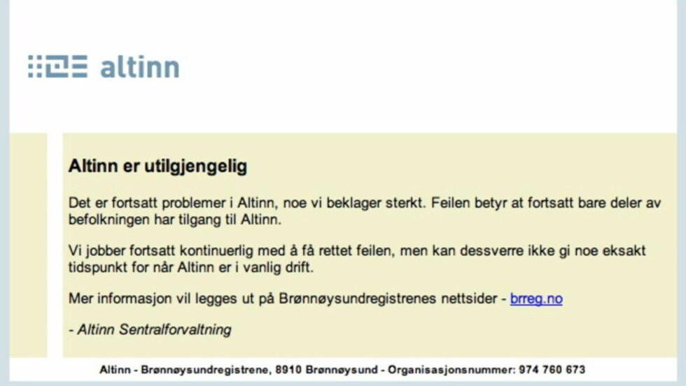 ALTINN: Skjermbilde av Skatteetatens sider Altinn.no. Nettstedet er fortsatt nede, over et døgn etter at det skulle åpnet for publikum.  Foto: Håkon Mosvold Larsen / Scanpix