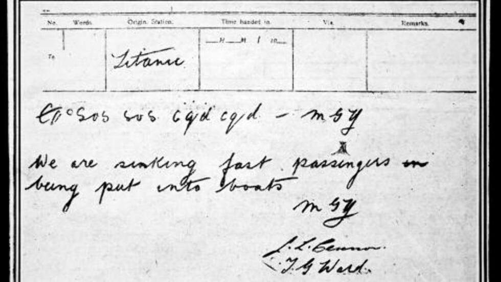 """NØDSIGNALET:  som telegrafist Jack Phillips sendte ut for å varsle om at luksusskipet """"Titanic"""" var i havsnød 15. april 1912. «Vi synker raskt. Passasjerene går i livbåtene», står det i telegrammet. Opp til 1.512 mennesker, blant dem 20 norske, mistet livet i forliset som skjedde etter at en kollisjon med et isfjell hadde revet opp en lang flenge i skipssiden på Titanic. Foto: Father Browne/Reuters/NTB Scanpix."""