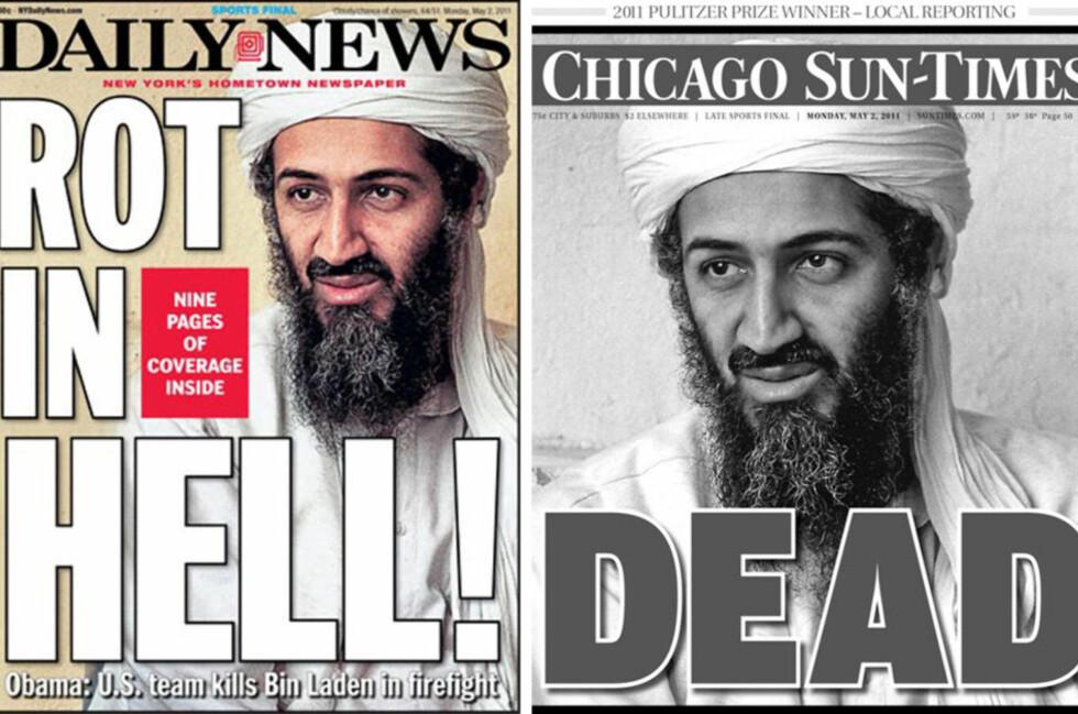 TATT:  Osama bin Laden preget de amerikanske forsidene i dag. Avisene sparte ikke på kruttet dagen etter at president Barack Obama hadde sluppet nyheten.