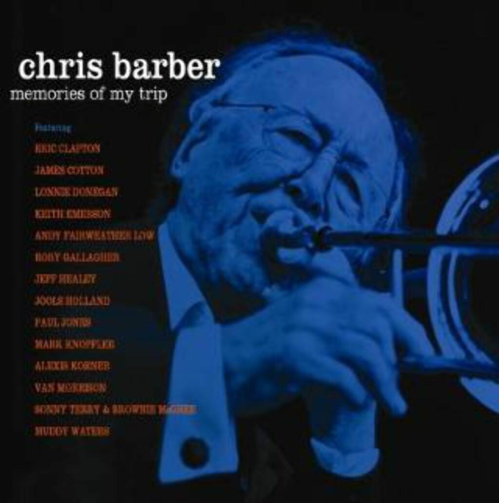CHRIS BARBER: :Tradjazzgigant i utvalg fra 1958 til 2010.