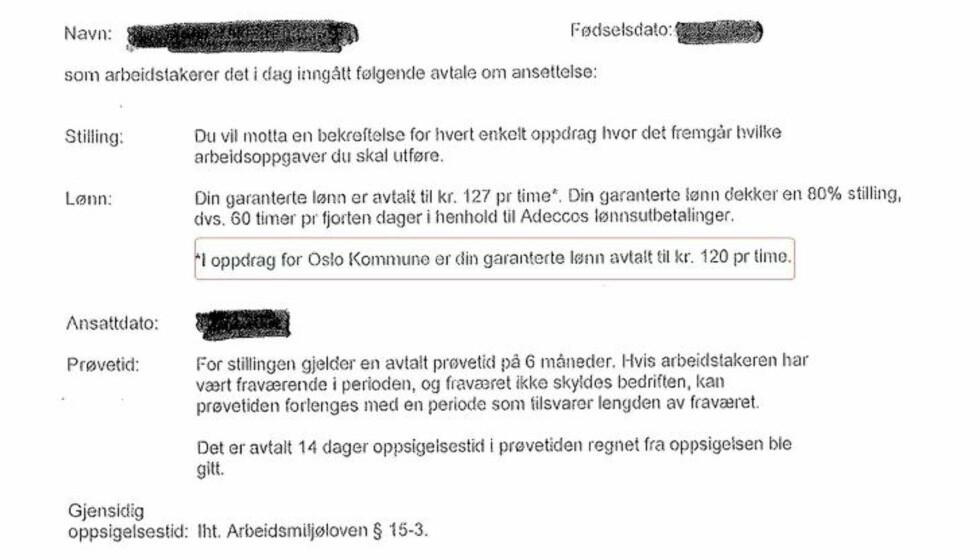 DETTE ER EN SKRIVEFEIL: I en arbeidskontrakt fra Adecco står det at renholderen skal ha dårligere betalt når personen jobber for Oslo kommune (28,56 kroner under tariff i timen). Adecco har i dag en rammeavtale med Oslo kommune om å levere vikarer innenfor renholdstjenesten.  Adecco skylder på en «en skrivefeil».