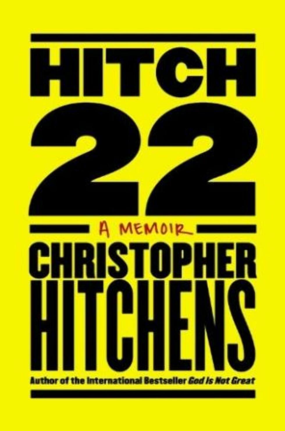 <strong>«Hitch 22»:</strong> Hitchens' hovedårsak for å skrive er trolig et behov for å bli husket og snakket om, tror artikkelforfatteren.
