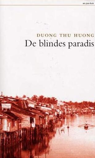 """En av de få skjønnlitterære bøkene som er kommet fra Vietnam, er Duong Thu Huongs roman """"De blindes paradis""""."""