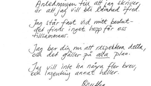 <strong>PERSONLIG BREV:</strong> Agnetha prøvde å sende personlig brev til Gert for å få han til å slutte å kontakte henne. Foto: NTB scanpix