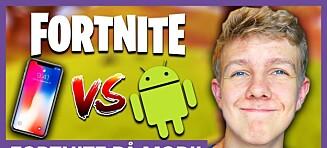 «Fortnite» på mobil: Apple eller Android?