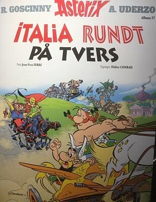 ITALIA PÅ TVERS: I tengeserieheftet «Italia rundt på tvers» kappkjører Asterix mot den onde romeren «Coronavirus». Foto: Jon Rognlien.