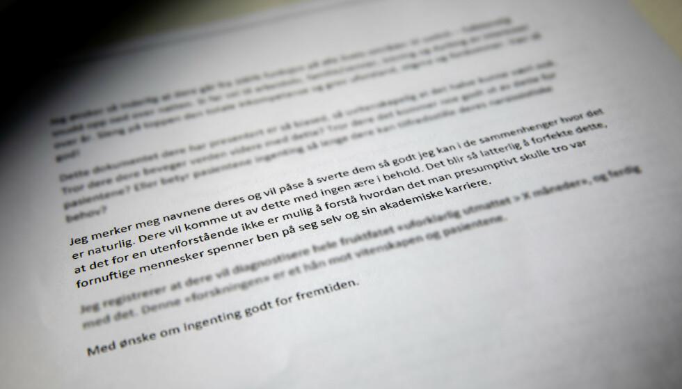 TRUSLER: De sjikaneres i nettfora, klages inn til forskjellige legeråd og mottar anonyme brev. Dette brevet uten avsender mottok fire norske forskere, da de publiserte en studie om hvordan man setter diagnosen ME.